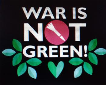 Flyer: War is not green